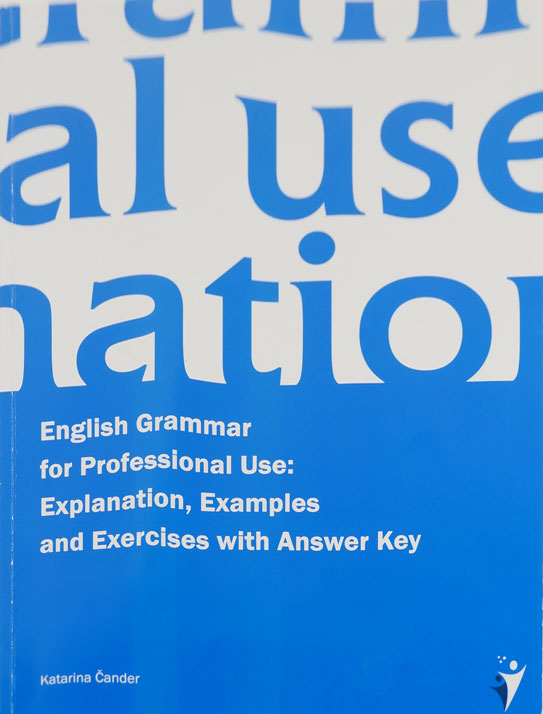 English Grammar for Professional Use: Explanation, Examples and Exercises with answer Key - naslovnica